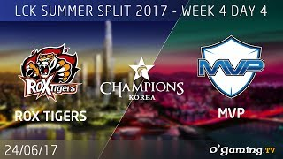 ROX Tigers vs MVP - LCK Summer Split 2017 - Week 4 Day 4 - League of Legends
