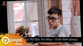 Video clip Nếu Không Thể Đến Với Nhau - Trịnh Đình Quang