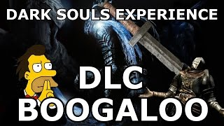 THE DARK SOULS EXPERIENCE: DLC BOOGALOO