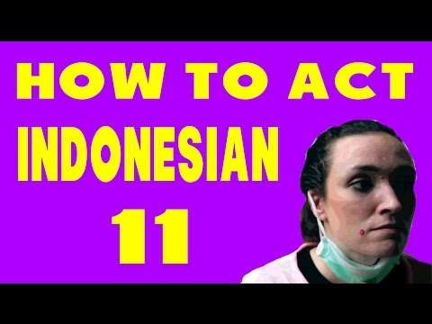 How to Act Indonesian 11