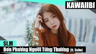 Đơn Phương Người Từng Thương - Si.M ft. Sabo [ Video Lyrics ]