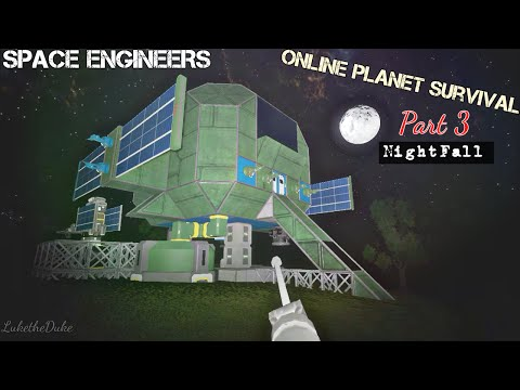 """Space Engineers: Online Public Planet Survival Part 3 """"NightFall"""""""