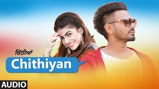 Chithiyan: Dhira Gill (Full audio Song) Harry Sharan | Chamkaur Gill | Latest Punjabi Songs 2018