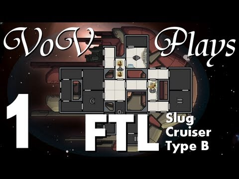 VoV Plays FTL: Slug Cruiser Type B! - Part 1: Impending Doom