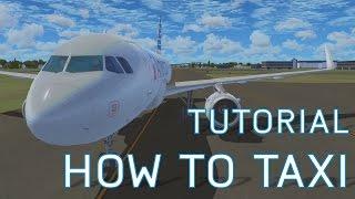 FSX How to Taxi | B737 + B747 + A319 | Tutorials