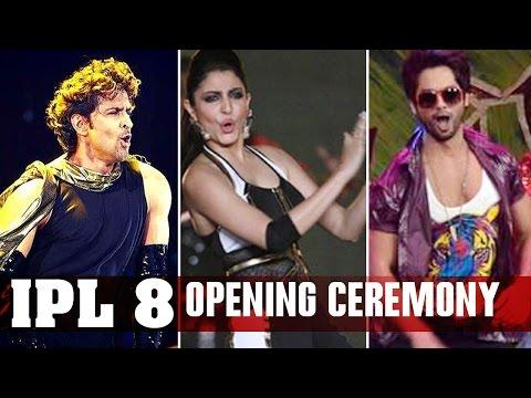 IPL 8 OPENING CEREMONY | Anushka Sharma, Shahid Kapoor,Hrithik Roshan PERFORM