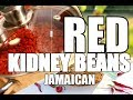 How To Cook Red Kidney Beans -  Original Jamaican Way Of Cooking it 2018 Recipe !!