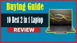 10 Best 2 in 1 Laptop in 2019 review   Buying Guide