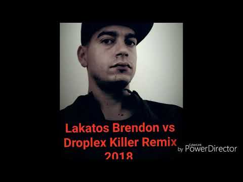 Jack D Lakatos Brendon vs Droplex Killer Remix