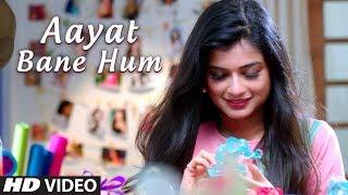 Aayat Bane Hum Latest Full Song | Jonita Gandhi | Feat. Sandeep Menon, Hemal Ingle