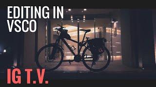 Mobile Photography Editing in VSCO IGTV