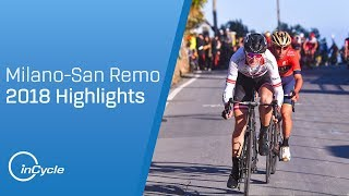 Milan-San Remo 2018 | Full Race Highlights | inCycle