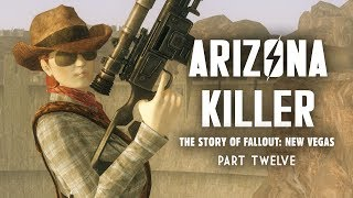 The Full Story of Fallout New Vegas Part 12: Arizona Killer - Kimball Must Die!