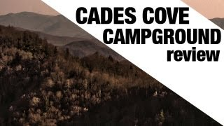Cades Cove Campgrounds (Smoky Mountains, TN) Review