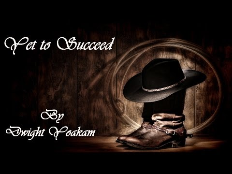Dwight Yoakam - Yet to Succeed