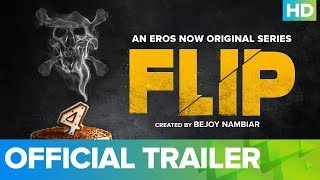 Flip Official Trailer - An Eros Now Original Series | All Episodes Streaming Now
