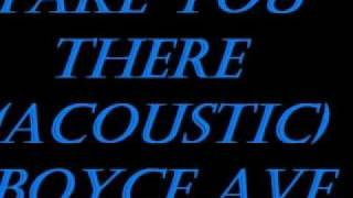 Watch Boyce Avenue Take You There video