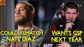 Conor McGregor COULD REMATCH Nate diaz, Khabib WANTS TO FIGHT GSP next year, stipe miocic.
