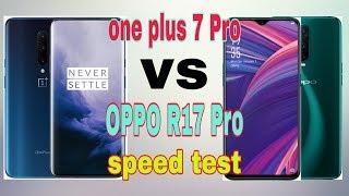 One plus 7 Pro vs OPPO R17 Pro speed test