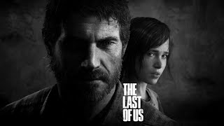 The Last of Us Chill Stream #3