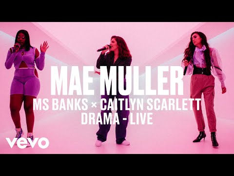 Mae Muller, Ms Banks, Caitlyn Scarlett - Drama (Live) | Vevo DSCVR