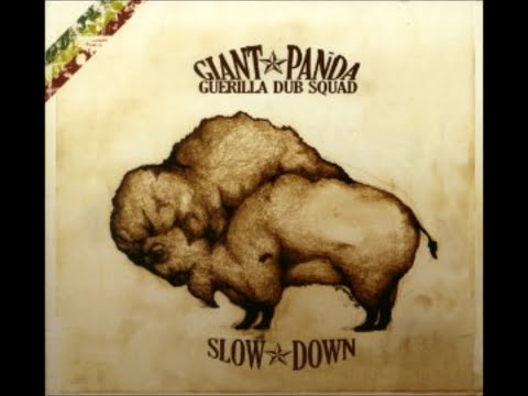 Giant Panda Guerilla Dub Squad - Slow Down (Full Album) HD