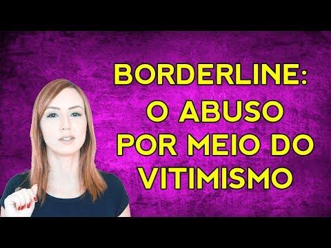 SOCIOPATAS | BORDERLINE - ABUSO E VITIMISMO