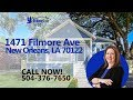 1471 Filmore Avenue, New Orleans, LA 70122   The Birdsong Group, Brokered by eXp Realty