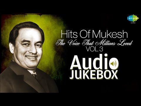 Best Of Mukesh Vol 3 | Sawan Ka Mahina | Audio Juke Box