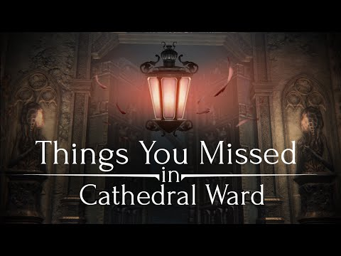 Bloodborne â–º Things You Missed in Cathedral Ward