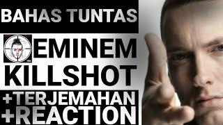 EMINEM KILLSHOT - TERJEMAHAN PEMBAHASAN REACTION INDONESIA