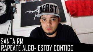 SANTA RM - ESTOY CONTIGO (RAPEATE ALGO) - Santa RMTV - 2015
