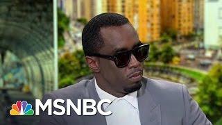 Sean 'Diddy' Combs talks education, presidential politics | PoliticsNation | MSNBC