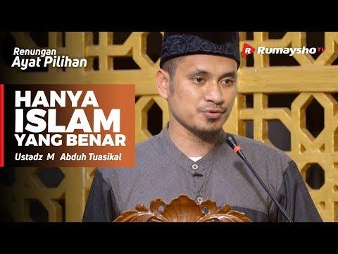 Renungan Ayat Pilihan - Hanya Islam yang Benar - Ustadz M Abduh Tuasikal