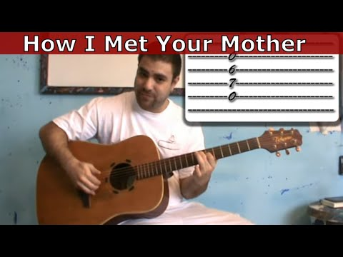 Tutorial: How I Met Your Mother Theme - Fingerstyle Guitar W/ TAB