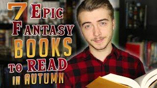 7 Epic Fantasy Books to Read in Autumn