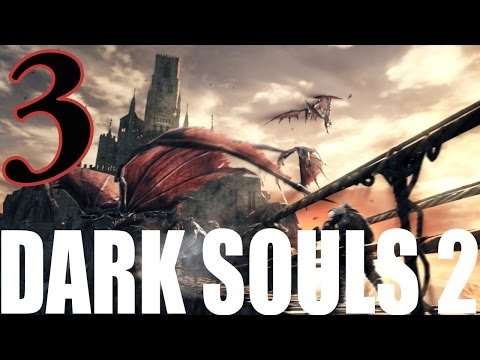 Dark Souls 2 Gameplay Walkthrough Part 3 - Dragonrider Boss Sneak Preview