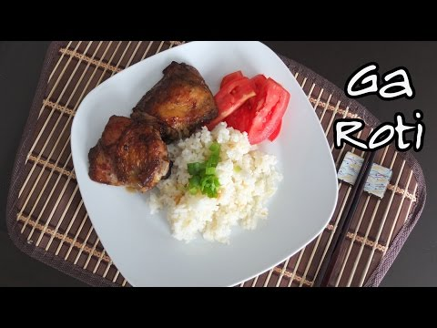 How to Make Ga Roti (Vietnamese Roasted Chicken)