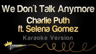 Download Lagu Charlie Puth ft. Selena Gomez - We Don't Talk Anymore (Karaoke Version) Gratis STAFABAND
