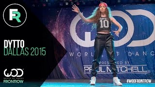 Dytto | FRONTROW | World of Dance Dallas 2015 #WODDALLAS2015