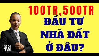 100 đến 500 triệu thì đầu tư ngánh nào ngon I Phạm Văn Nam
