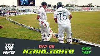 Highlights | Bangladesh vs Afghanistan | Day 05 | Test Series | Afghanistan tour of Bangladesh 2019