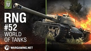 World of Tanks - The RNG Show - Ep. 52