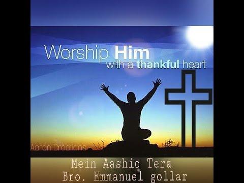 Mein Aashiq tera   Hindi christian worship song by bro Emmanuel Gollar  [ LYRICS]