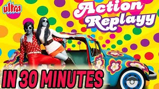 Action Replayy in 30 Minutes | Akshay Kumar | Aishwarya Rai Bachchan | Superhit Bollywood Movie