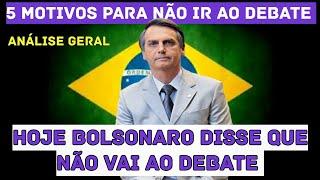 Bolsonaro Corre Risco de Vida, Se For Debate.