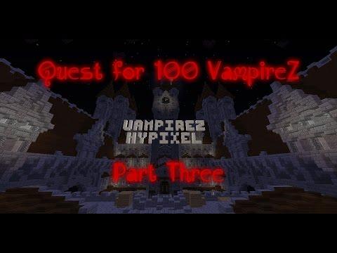 Quest for network level 100! Vampirez part 3