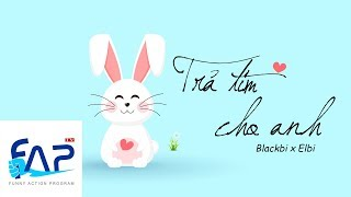 Tr? Tim Cho Anh - Blackbi x Elbi [Lyric MV]