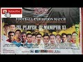 Exhibition Match/ISL Players Vs MANIPUR XI/Hightlight of the day
