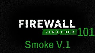 Firewall:Zero Hour 101: Smoke